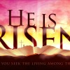 He Is Risen Pic 03 E1429057399342